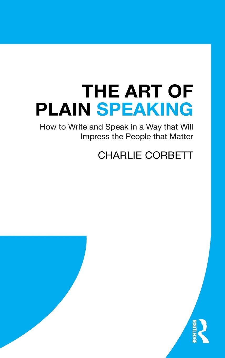 The Art of Plain Speaking: How to Write and Speak in a Way
