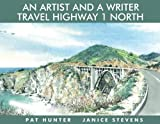 An Artist and a Writer Travel Highway 1 North, Janice Stevens, 1610350537