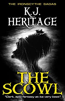 The Scowl (The IronScythe Sagas Book 1) by [Heritage, K.J.]
