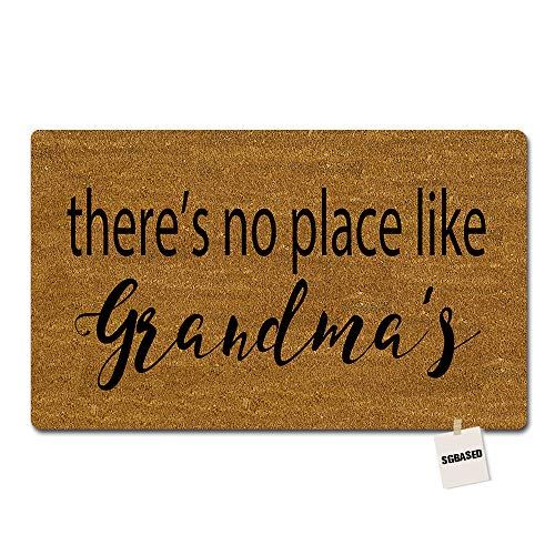 - SGBASED Door Mat Welcome Mat There's No Place Like Grandma's Doormat Entrance Floor Mat Rubber Non Slip Backing Entry Way Doormat Non-Woven Fabric (30 X 18 Inches)
