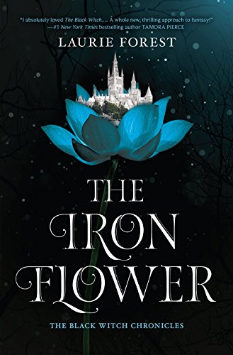 The Iron Flower (The Black Witch Chronicles) by [Forest, Laurie]