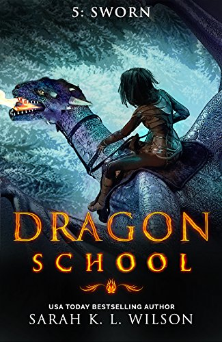 Dragon School: Sworn by [Wilson, Sarah K. L.]