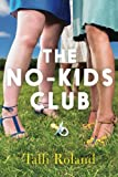 The No-Kids Club, Talli Roland, 1477822925