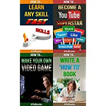 How To 4Pack - How To Learn Any Skill Fast, How To Become a YouTube Superstar, How To Make Your Own Video Game, How To Write A How To Book: 4 books in 1 (How To 4Packs Book 2)