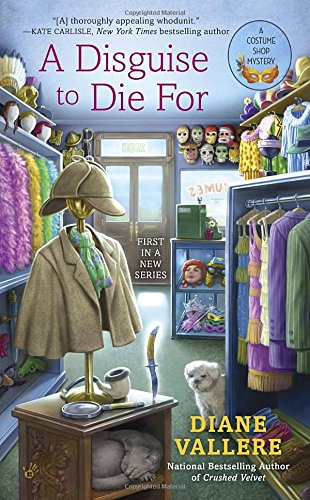 A Disguise To Die For (A Costume Shop Mystery)