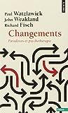 Changements : Paradoxes et psychothérapie (Points Essais)