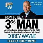 How to Be a 3% Man | Corey Wayne