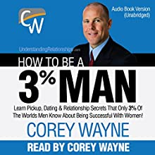 How to Be a 3% Man Audiobook by Corey Wayne Narrated by Corey Wayne