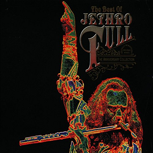 (The Best of Jethro Tull; The Anniversary Collection)