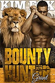 Bounty Hunter: Grant (The Clayton Rock Bounty Hunters of Redemption Creek Book 2)