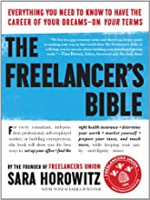 The Freelancer's Bible: Everything You Need to Know to Have the Career of Your Dreams - On Your Terms
