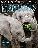 Animal Lives: Elephants