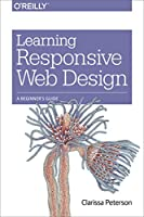Learning Responsive Web Design: A Beginner's Guide Front Cover