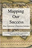 img - for Mapping Our Success: Periclean Scholars at Elon University by Tom Arcaro (2015-04-06) book / textbook / text book