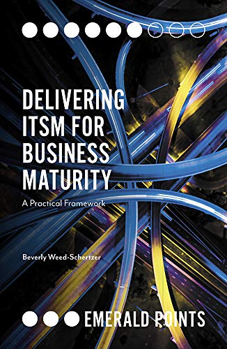 Delivering ITSM for Business Maturity: A Practical Framework (Emerald Points)