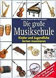 Die große Musikschule by Helms, Siegmund