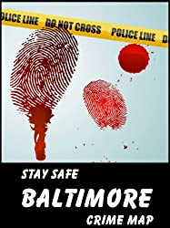 Stay Safe Crime Map of Baltimore