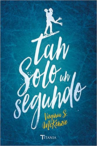 Tan solo un segundo (Titania fresh): Amazon.es: Virginia S ...