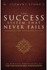 W. Clement Stone's The Success System That Never Fails (Official Publication of the Napoleon Hill Foundation) Paperback