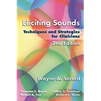Eliciting Sounds : Techniques and Strategies for Clinicians
