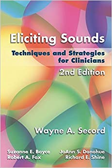 Eliciting Sounds: Techniques And Strategies For Clinicians por Wayne Secord epub
