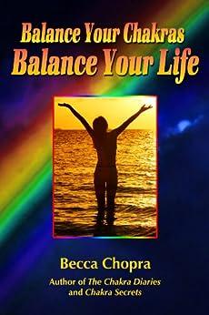 Balance Your Chakras, Balance Your Life by [Chopra, Becca]