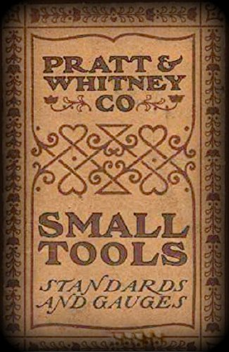 Small Tools - 1907: Catalog No. 4 - Standards and Gauges (Gauge Catalog)