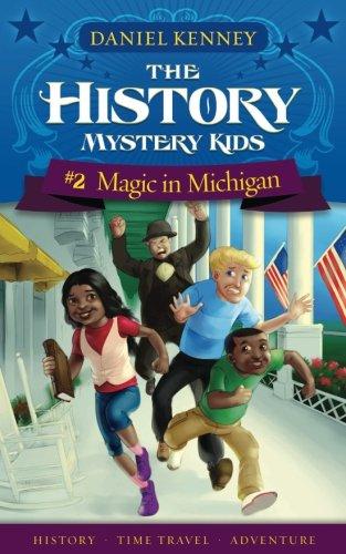 The History Mystery Kids 2: Magic in Michigan (Volume 2)