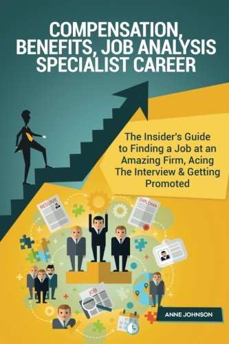 Compensation, Benefits, Job Analysis Specialist Career (Special Edition): The Insider