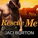 Rescue Me Audiobook by Jaci Burton Narrated by Mackenzie Cartwright