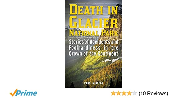 Death in Glacier National Park: Stories of Accidents and