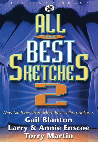 All the Best Sketches 2: New Sketches from More Best-Selling Authors (Lillenas Drama)