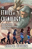 The Ethics of Cosmology : Natural Right and the Rediscovery of Design, Caiazza, John C., 1412842794