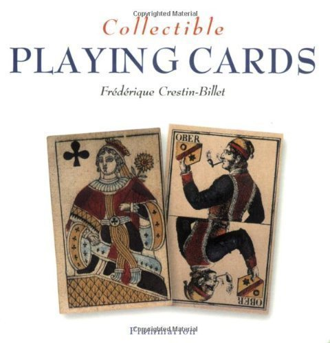 (Collectible Playing Cards (The Collectible Series) by Fr??ique Crestin-Billet published by Flammarion)