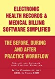 Electronic Health Records and Medical Billing Software Simplified - The Before, During and After Practice Workflow by Nitin Chhoda