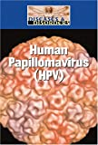 img - for Human Papillomavirus (Hpv) (Diseases and Disorders) book / textbook / text book