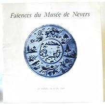 Faïences de Nevers de la Renaissance à la Révolution -chefs d'oeuvres du musée Frédéric-Blandin
