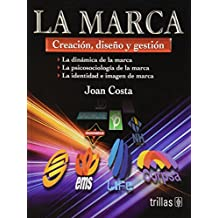 La marca / The Brand: Creacion, Diseno Y Gestion / Creation, Design and Management (Spanish Edition)