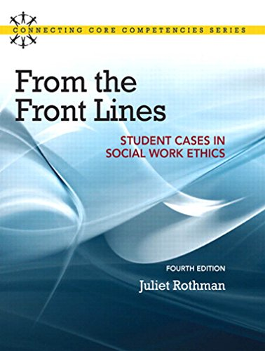 Download From the Front Lines: Student Cases in Social Work Ethics (4th Edition) (Connecting Core Competencies) Pdf