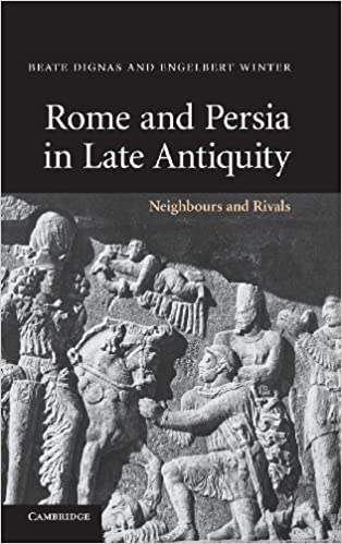 Book Rome and Persia in Late Antiquity: Neighbours and Rivals