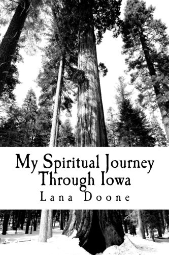 My Spiritual Journey Through Iowa: A place to journal about experiences from my travels ()