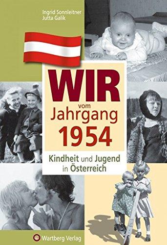 Wir vom Jahrgang 1954 - Kindheit und Jugend in Österreich (Jahrgangsbände Österreich)