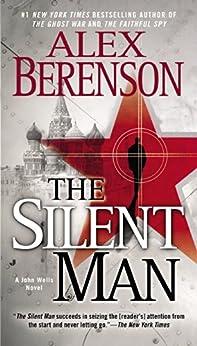 The Silent Man (John Wells Series Book 3) by [Berenson, Alex]