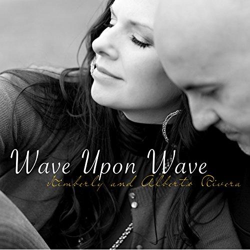 Kimberly & Alberto Rivera - Wave Upon Wave (2016)