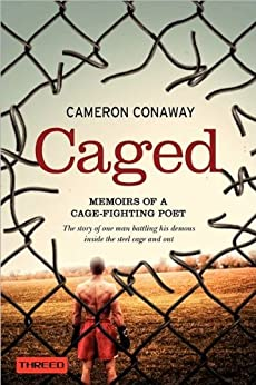 Caged: Memoirs of a Cage-Fighting Poet by [Conaway, Cameron]