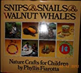 Snips and Snails and Walnut Whales, Phyllis Fiarotta, 0911104755