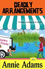 Deadly Arrangements (Book Two in the Cozy Flower Shop Mystery Series) (The Flower Shop Mystery Series 2)