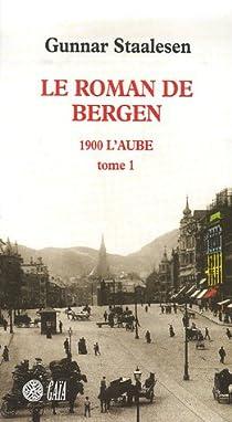 Roman de Bergen, tome 1 : 1900 L'Aube, tome 1 par Staalesen
