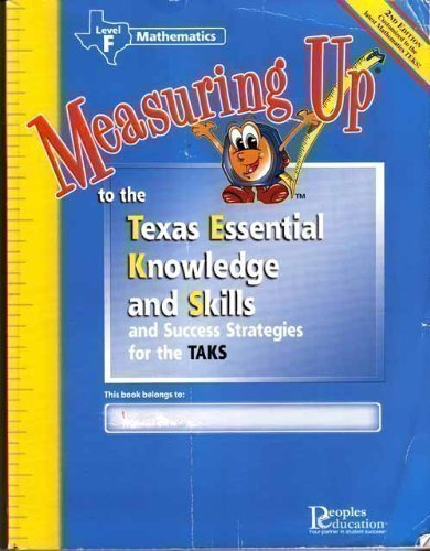 Measuring Up to the Texas Essential Knowledge and Skills (and Success Strategies for the TAKS) (Level F Mathematics)