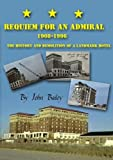 Requiem For An Admiral 1908-1996, The History and Demolition of a Historic Cape May Hotel by John Bailey